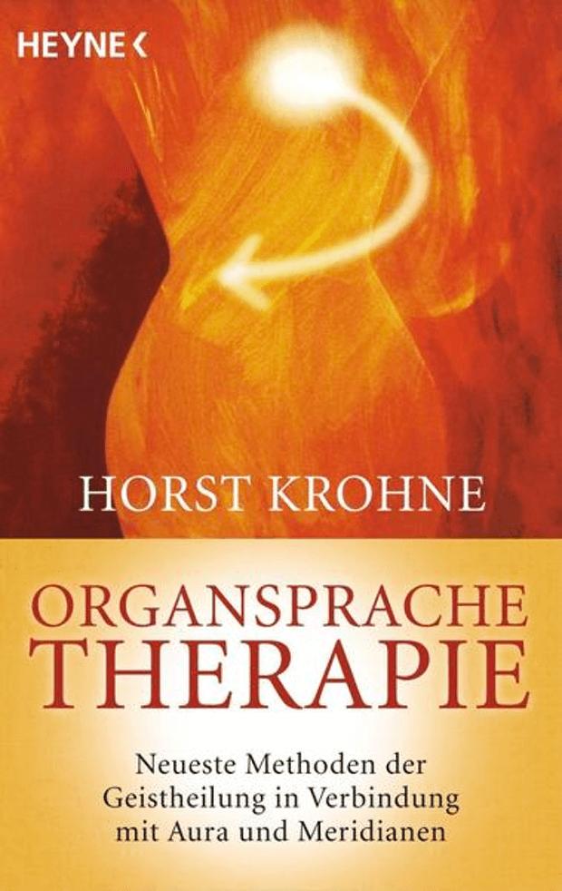 Organsprache-Therapie: Neueste Methoden der Geistheilung in Verbindung mit Aura und Meridianen