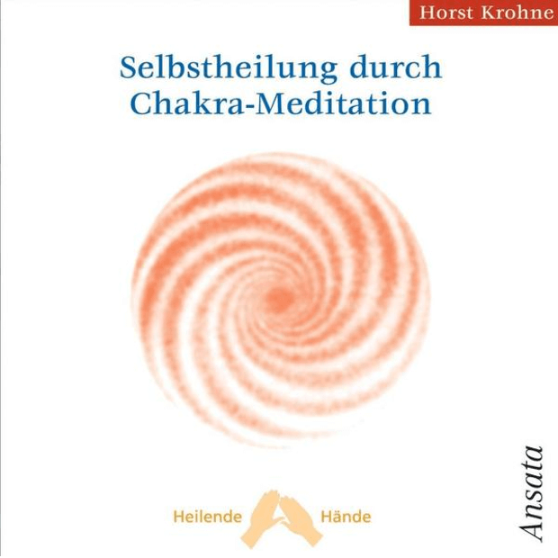 Selbstheilung durch Chakra-Meditation (CD)